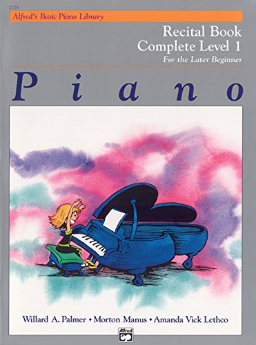 Alfred's Basic Piano Library Recital Book Complete, Bk 1: For the Later Beginner