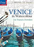 Ready to Paint: Venice in Watercolour