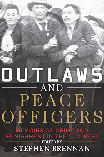 Outlaws and Peace Officers: Memoirs of Crime and Punishment in the Old West cover