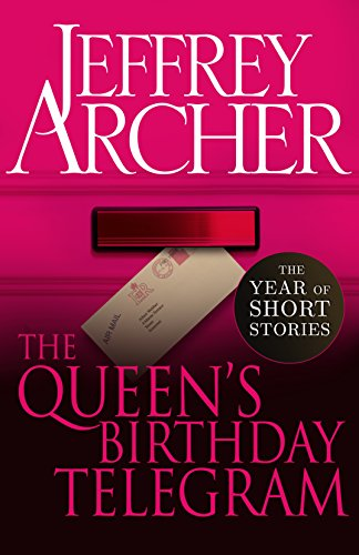 #freebooks – Pre-order this limited release 'The Queen's Birthday Telegram: The Year of Short Stories – June' by Jeffrey Archer