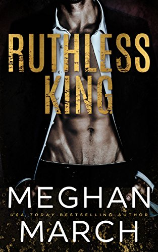 Ruthless King (The Anti-Heroes Collection Book 1) by [March, Meghan]
