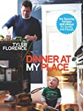Tyler Florence: Dinner at My Place
