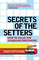 By Hugh Stephenson - Secrets of the Setters: How to Solve the