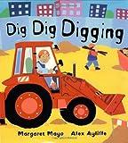 Dig Dig Digging by Margaret Mayo (2002-05-01)