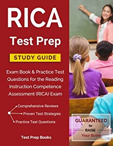 RICA Test Prep: Study Guide & Prep Book for the Reading Instruction Competence Assessment (RICA) Exam