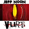 Vurt Audiobook by Jeff Noon Narrated by Dean Williamson