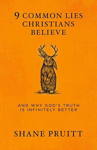 Pdf Christian Books 9 Common Lies Christians Believe: And Why God's Truth Is Infinitely Better