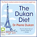 The Dukan Diet  Audiobook by Pierre Dukan Narrated by Nicholas Bell