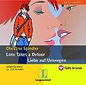 Love Takes a Detour - Liebe auf Umwegen (Langenscheidt Girls in Love) Hörbuch von Christine Spindler Gesprochen von: Nicola Ransom