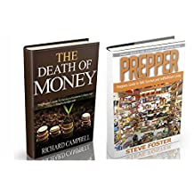 The Death of Money: The Death of Money and Prepper. Preppers Guide to Safe Survival in Economic Collapse (dollar collapse, prepping, off grid, collapse, ... preppers guide, preppers pantry Book 3)