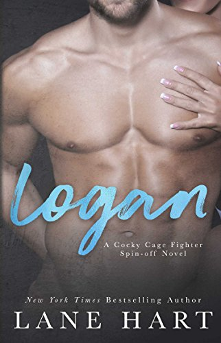 Logan (A Cocky Cage Fighter Novel Book 11)