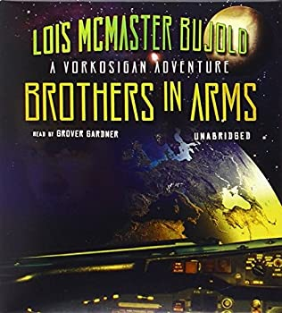 Brothers in Arms (Vorkosigan Adventure) Audio CD – Audiobook, CD, Unabridged by Lois McMaster Bujold (Author), Professor Grover Gardner (Reader)