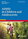 img - for Attention Deficit / Hyperactivity Disorder in Children and Adolescents, in the series Advances in Psychotherapy, Evidence-Based Practice (Advances in Psychotherarpy-Evidence-Based Practice) book / textbook / text book