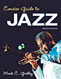 Concise Guide to Jazz, Mark C. Gridley, 0205937004