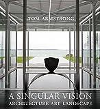 A Singular Vision: Architecture Art Landscape