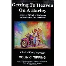 Getting to Heaven on a Harley: A 'Radical Karma' Workbook