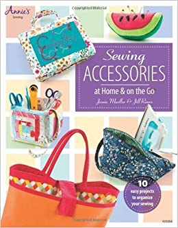 Sewing Accessories at Home & on the Go by Jamie Mueller (2013-06-01)