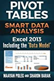 Excel 2013 Pivot Tables: Including the ''Data Model'': Smart Data Analysis (In Everyday Language) (Volume 2)