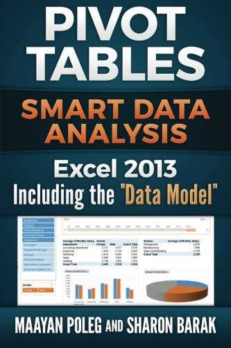Excel 2013 Pivot Tables: Including the ''Data Model'': Smart Data Analysis (In Everyday Language) (Volume 2) by CreateSpace Independent Publishing Platform