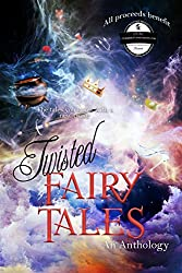 Twisted Fairy Tale: An anthology