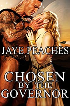 Chosen by the Governor (Under Alien Law Book 1) by [Peaches, Jaye]