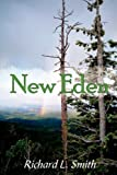 New Eden, Richard L. Smith, 1440107815