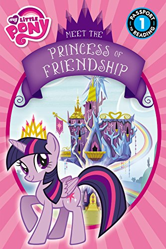 my-little-pony-meet-the-princess-of-friendship-passport-to-reading-level-1