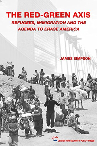 The Red-Green Axis: Refugees, Immigration and the Agenda to Erase America (Civilization Jihad Reader Series Book 4)