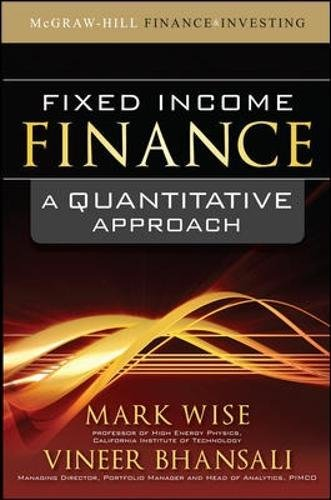Fixed Income Finance: A Quantitative Approach (McGraw-Hill Finance & Investing) by Mark Wise