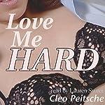 Love Me Hard: Take Me Hard, Book 2 | Cleo Peitsche