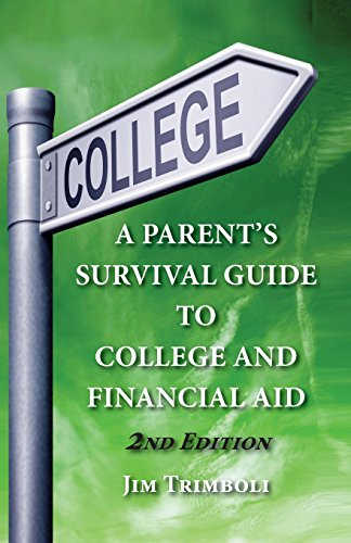 A Parent's Survival Guide to College and Financial Aid - 2nd Edition