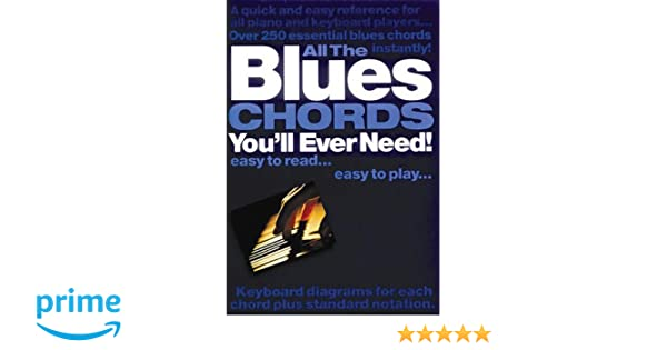 Amazon All The Blues Chords Youll Ever Need 9780711977709