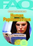 Frequently Asked Questions about Human Papillomavirus, Lissette Gonzalez, 1404218130