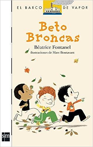 Descargando libros en el ipad 3 Beto broncas (El Barco De Vapor: Serie Blanca / the Steamboat: White Series) PDF ePub MOBI