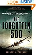 #3: The Forgotten 500: The Untold Story of the Men Who Risked All for the Greatest Rescue Mission of World War II