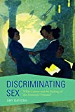 "Amy Sueyoshi, ""Discriminating Sex: White Leisure and the Making of the American 'Oriental'"" (U Illinois Press, 2018)"