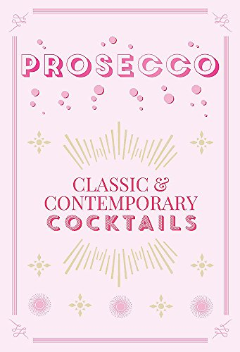 Prosecco Cocktails: Classic & contemporary cocktails by Hamlyn