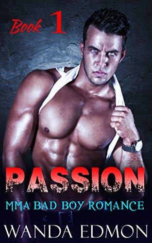 ROMANTIC SUSPENSE: PASSION (Book 1) (MMA Billionaire Bad Boy Sport Romance) (Short Stories Taboo Forbidden Contemporary BBW)