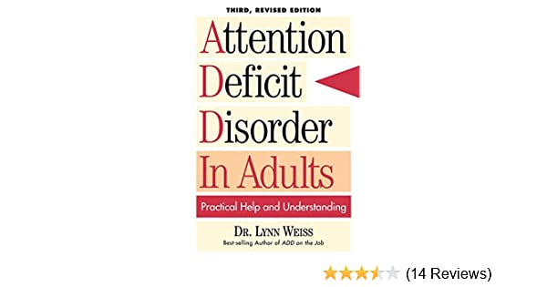 Attention Deficit Disorder In Adults Practical Help And