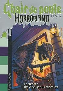 """Afficher """"Horrorland n° 6<br /> Le secret de la salle aux momies"""""""