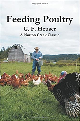 Feeding Poultry: The Classic Guide to Poultry Nutrition for