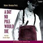 A Day No Pigs Would Die | Robert Newton Peck