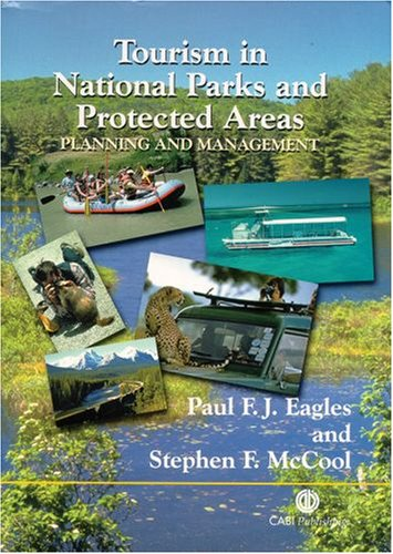 Tourism in National Parks and Protected Areas: Planning and Management ()