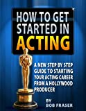 How To Get Started In Acting