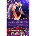 All I'm Asking For: A Contemporary Christmas Anthology Audiobook by Christi Barth, Brighton Walsh, Kat Latham Narrated by Angela Starling, Emily Cauldwell, Leslie Bellair