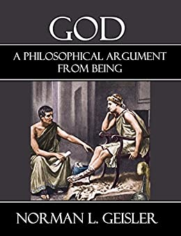 God: A Philosophical Argument from Being by [Geisler, Norman L.]