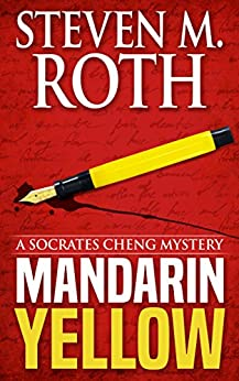 Mandarin Yellow: A Mystery Introducing Socrates Cheng (Socrates Cheng mysteries Book 1) by [Roth, Steven M.]