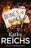 Front cover for the book Bones to Ashes by Kathy Reichs