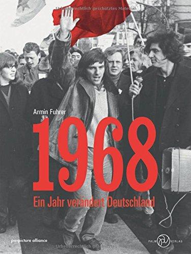 1968: Ein Jahr verändert Deutschland