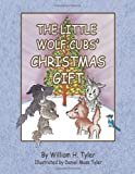 The Little Wolf Cubs' Christmas Gift, William H. Tyler, 1426974434